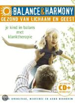 Balance & Harmony: Je Kind In Balans Met Klanktherapie