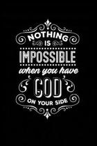 Nothing is Impossible When You Have God On Your Side