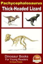 Pachycephalosaurus: Thick-Headed Lizard