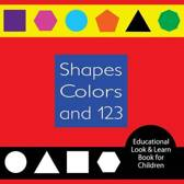 Shapes Colors and 123 Educational Look & Learn Book for Children
