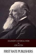 Dollinger's Historical Work
