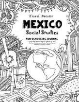 Travel Dreams Mexico - Social Studies Fun-Schooling Journal