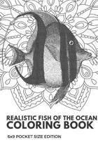 Realistic Fish Of The Ocean Coloring Book 6x9 Pocket Size Edition: Color Book with Black White Art Work Against Mandala Designs to Inspire Mindfulness