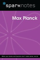 Max Planck (SparkNotes Biography Guide)