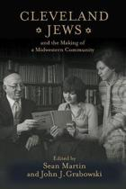Cleveland Jews and the Making of a Midwestern Community