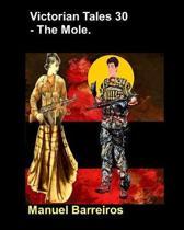 Victorian Tales 30 - The Mole.