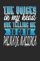 The Voices In My Head Are Telling Me To Go To Palma de Mallorca