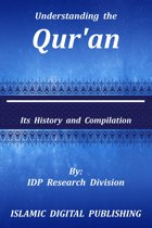 Understanding the Qur'an (Its History and Compilation)