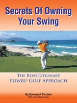 Secrets of Owning Your Swing