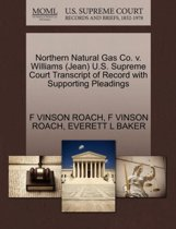 Northern Natural Gas Co. V. Williams (Jean) U.S. Supreme Court Transcript of Record with Supporting Pleadings