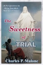 The Sweetness of Trial A Perspective to Help You Win, Not Just Endure