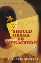 ''Should Obama Be Impeached?''