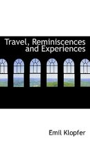 Travel, Reminiscences and Experiences