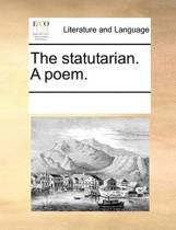 The Statutarian. a Poem