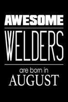 Awesome Welders Are Born in August