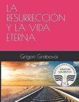 La Resurrecci�n Y La Vida Eterna