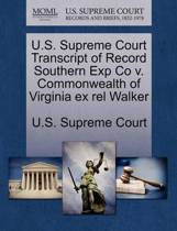 U.S. Supreme Court Transcript of Record Southern Exp Co V. Commonwealth of Virginia Ex Rel Walker