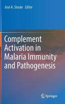 Complement Activation in Malaria Immunity and Pathogenesis