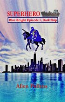 Superhero: Blue Knight Episode I, Dark Ship