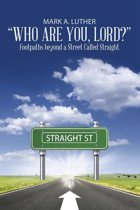 Who Are You, Lord?