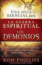 Una Guia Escencial Para la Guerra Espiritual y los Demonios