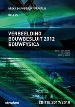 Reeks bouwbesluit praktijk - Verbeelding Bouwbesluit 2012 Bouwfysica Editie 2017-2018