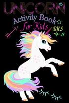 Unicorn Activity Book for Kids ages 4-8: A Fun Kid Workbook Game For Learning Coloring, A children's coloring book and activity pages for 4-8 year old