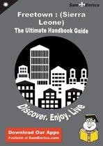 Ultimate Handbook Guide to Freetown : (Sierra Leone) Travel Guide