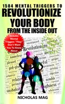 1584 Mental Triggers to Revolutionize Your Body from the Inside Out
