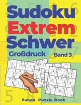 Sudoku Extrem Schwer Gro�druck - Band 3: Denkspiele F�r erwachsene - Logikspiele F�r Erwachsene