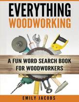Everything Woodworking