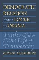 Democratic Religion from Locke to Obama