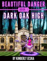 Beautiful Danger Book 1 Dark Oak High School