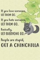 Get A Chinchilla Notebook Journal: 110 Blank Lined Papers - 6x9 Personalized Customized Notebook Journal Gift For Chinchilla Owners and Lovers