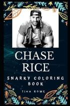 Chase Rice Snarky Coloring Book: An American Country Music Singer.