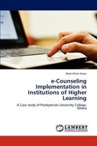 E-Counseling Implementation in Institutions of Higher Learning