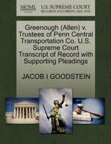 Greenough (Allen) V. Trustees of Penn Central Transportation Co. U.S. Supreme Court Transcript of Record with Supporting Pleadings