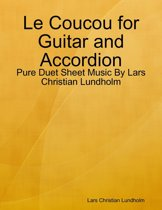 Le Coucou for Guitar and Accordion - Pure Duet Sheet Music By Lars Christian Lundholm