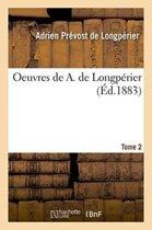 Oeuvres de A. de Longp rier, Tome 2