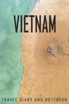 Vietnam Travel Diary and Notebook: Travel Diary for Vietnam. A logbook with important pre-made pages and many free sites for your travel memories. For