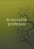 A Versatile Professor