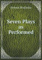 Seven Plays as Performed