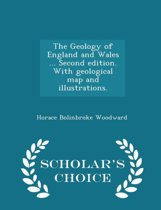 The Geology of England and Wales ... Second Edition. with Geological Map and Illustrations. - Scholar's Choice Edition
