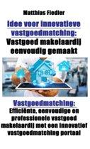 Idee voor innovatieve vastgoedmatching: Vastgoed makelaardij eenvoudig gemaakt: Vastgoedmatching