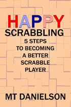 Happy Scrabbling: 5 Steps To Becoming A Better Scrabble Player