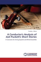 A Conductor's Analysis of Joel Puckett's Short Stories