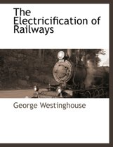 The Electricification of Railways