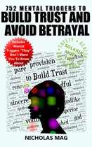 752 Mental Triggers to Build Trust and Avoid Betrayal