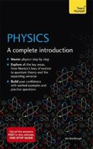Physics: A Complete Introduction