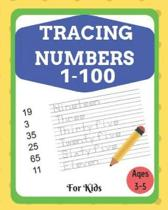 Tracing Numbers 1-100 For Kids: Learn To Trace The Numbers 1-100